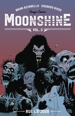 Image for Moonshine Volume 3: Rue Le Jour