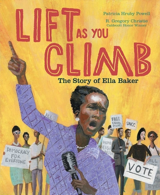 Image for LIFT AS YOU CLIMB: THE STORY OF ELLA BAKER