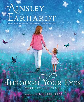 Image for Through Your Eyes: My Child's Gift to Me