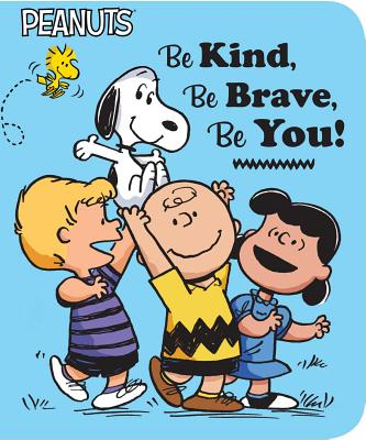Image for Be Kind, Be Brave, Be You! (Peanuts)