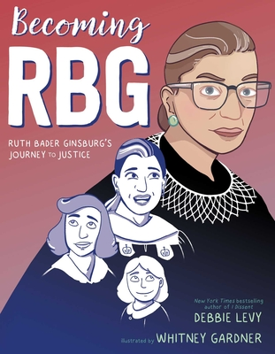 Image for Becoming RBG: Ruth Bader Ginsburg's Journey to Justice