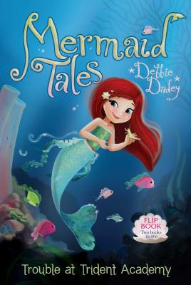 Image for Trouble at Trident Academy/Battle of the Best Friends: Mermaid Tales Flip Book #1-2