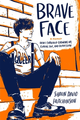 Image for BRAVE FACE: A MEMOIR: HOW I SURVIVED GROWING UP, COMING OUT, AND DEPRESSION