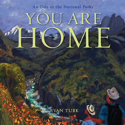 Image for YOU ARE HOME: AN ODE TO THE NATIONAL PARKS