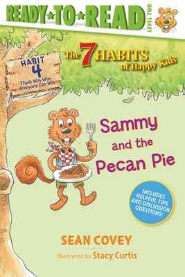 Image for SAMMY AND THE PECAN PIE (7 HABITS OF HAPPY KIDS: HABIT 4) (READY-TO-READ, LEVEL 2)