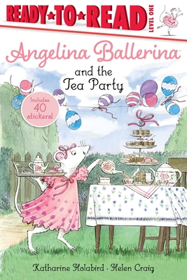 Image for ANGELINA BALLERINA AND THE TEA PARTY (READY-TO-READ, LEVEL 1)