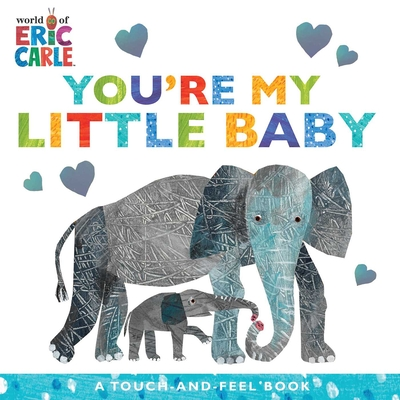 Image for YOU'RE MY LITTLE BABY: A TOUCH-AND-FEEL BOOK