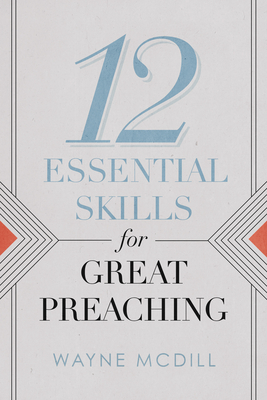 Image for 12 Essential Skills for Great Preaching