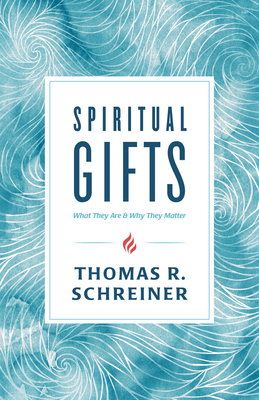 Image for Spiritual Gifts: What They Are and Why They Matter