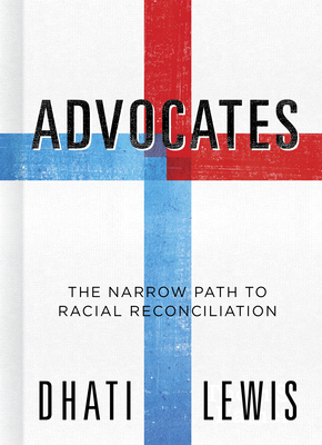 Image for Advocates: The Narrow Path to Racial Reconciliation