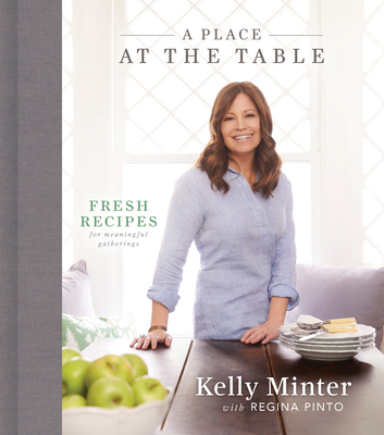 Image for A Place at the Table: Fresh Recipes for Meaningful Gatherings