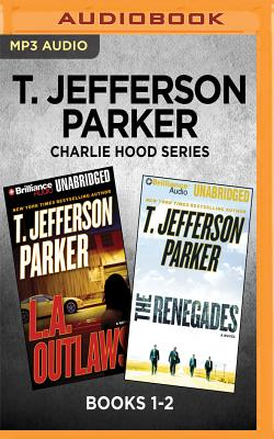 Image for T. Jefferson Parker Charlie Hood Series: Books 1-2: L.A. Outlaws & The Renegades