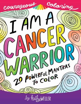 Image for I Am A Cancer Warrior: An Adult Coloring Book For