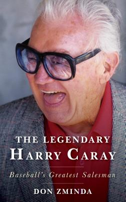 Image for The Legendary Harry Caray: Baseball's Greatest Salesman
