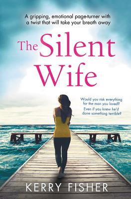 Image for The Silent Wife: A gripping, emotional page-turner with a twist that will take your breath away