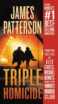 Image for Triple Homicide: From the case files of Alex Cross, Michael Bennett, and the Women's Murder Club