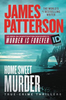Image for Home Sweet Murder (James Patterson's Murder Is Forever (2))