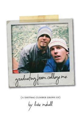 Image for Graduating From College Me, A Dirtbag Climber Grows Up