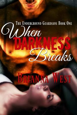 Image for When Darkness Breaks (The Underground Guardians) (Volume 1)