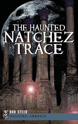 Image for The Haunted Natchez Trace