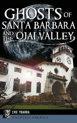 Ghosts of Santa Barbara and the Ojai Valley, Ybarra, Evie