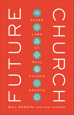 Image for Future Church: Seven Laws of Real Church Growth