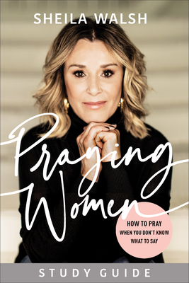 Image for Praying Women Study Guide: How to Pray When You Don't Know What to Say