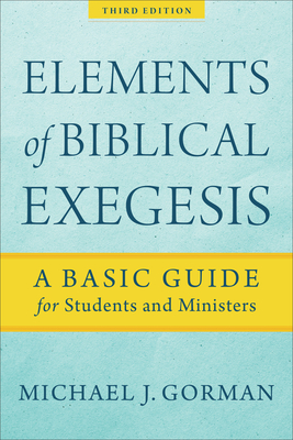 Image for Elements of Biblical Exegesis: A Basic Guide for Students and Ministers