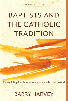 Image for Baptists and the Catholic Tradition