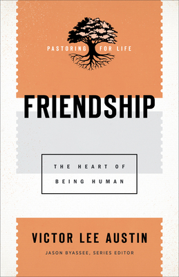 Image for Friendship (Pastoring for Life: Theological Wisdom for Ministering Well)