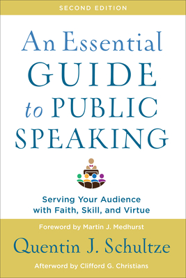 Image for An Essential Guide to Public Speaking: Serving Your Audience with Faith, Skill, and Virtue