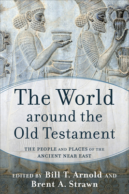 Image for World around the Old Testament: The People and Places of the Ancient Near East