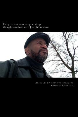 Image for DEEPER THAN YOUR DEEPEST SLEEP: THOUGHTS ON LOVE WITH JOSEPH SNORTON