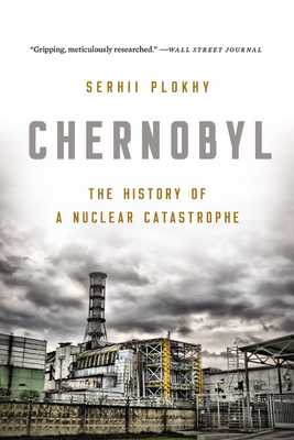 Image for CHERNOBYL: THE HISTORY OF A NUCLEAR CATASTROPHE