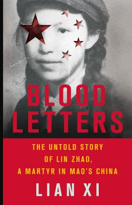 Image for Blood Letters: The Untold Story of Lin Zhao, a Martyr in Mao's China