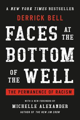 Image for Faces at the Bottom of the Well: The Permanence of Racism