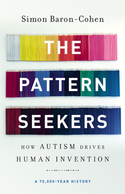 Image for The Pattern Seekers: How Autism Drives Human Invention