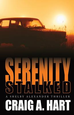 Image for Serenity Stalked (The Shelby Alexander Thriller Series) (Volume 2)