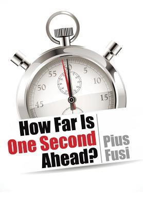 How Far Is One Second Ahead?, Fusi, Pius