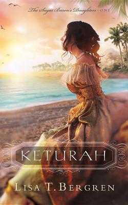 Keturah (The Sugar Baron's Daughters), Bergren, Lisa T.