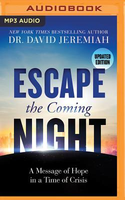 Image for Escape the Coming Night: A Message of Hope in a Time of Crisis