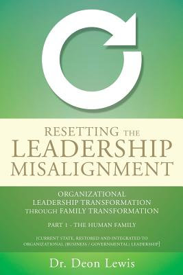 Resetting the Leadership Misalignment, Lewis, Dr Deon