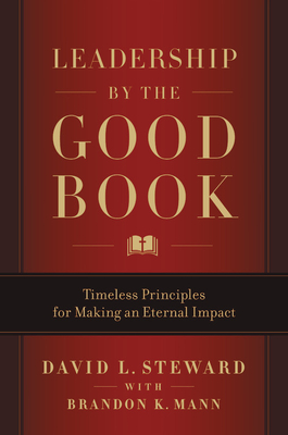 Image for Leadership by the Good Book: Timeless Principles for Making an Eternal Impact