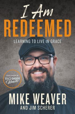 Image for I Am Redeemed: Learning to Live in Grace