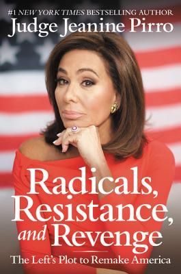 Image for Radicals, Resistance, and Revenge: The Left's Plot to Remake America
