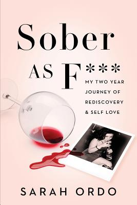 Image for Sober as F***: My Two Year Journey of Rediscovery & Self Love