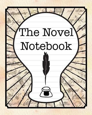 Image for The Novel Notebook: Workbook for Writers and Novelists - One-Page Outliner Worksheets and Ideas List - Record and Explore Ideas - Basic Outline Book
