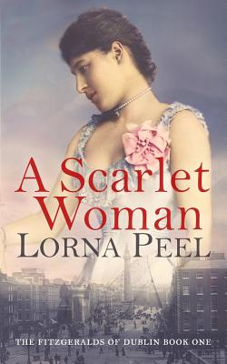 Image for A Scarlet Woman: The Fitzgeralds of Dublin Book One (Volume 1)