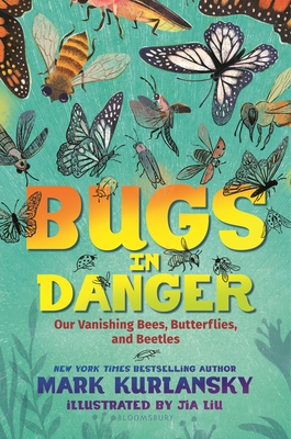 Image for BUGS IN DANGER: OUR VANISHING BEES, BUTTERFLIES, AND BEETLES