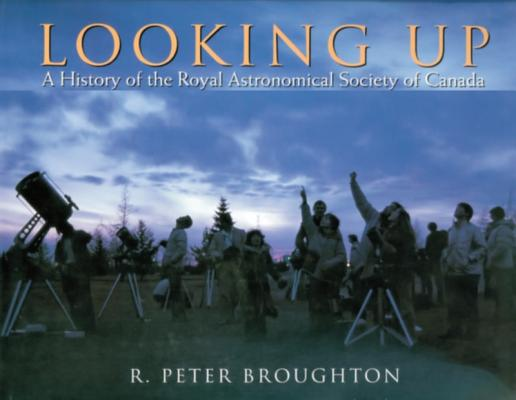 Image for Looking Up: A History of the Royal Astronomical Society of Canada